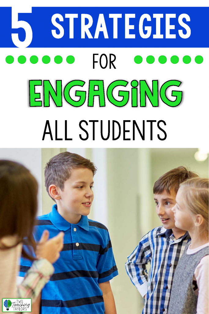 5 Engagement Strategies to Have Every Student Participating in Your Lessons.