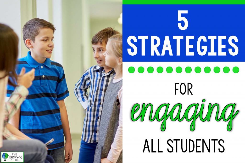 Five engagement strategies to encourage student participation in your classroom.
