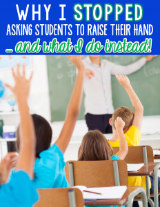 Why I stopped asking students to raise their hand, and what I do instead. Five student engagement strategies that work!