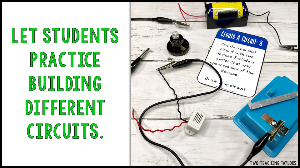 In addition to modeling types of circuits using their bodies, students need to build circuits using batteries, wires, switches, and various electrical devices. This is probably their favorite thing to do. They need to build circuits that work and ones that don't.