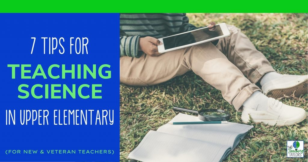 7 of the best tips for teaching science in upper elementary blog header image