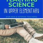 7 of the best tips for teaching science in upper elementary PIN image